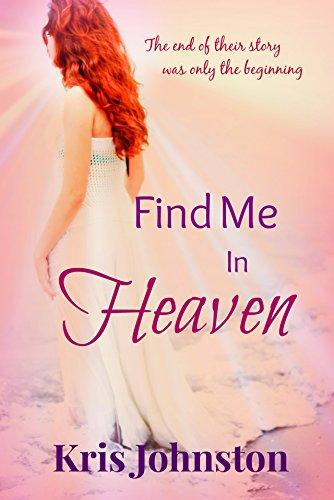 Find Me In Heaven by [Johnston, Kris]