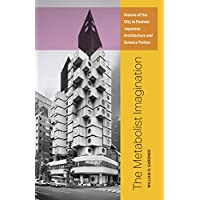 The Metabolist Imagination: Visions of the City in