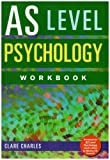 AS Level Psychology Workbook, Charles, Clare, 184169732X