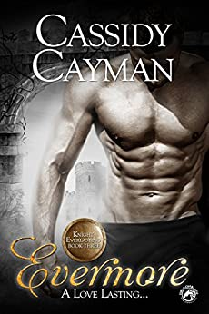 Evermore (Knight Everlasting Book 3) by [Cayman, Cassidy, Publishing, Dragonblade]