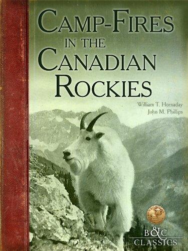 - CampFires in the Canadian Rockies (Boone & Crockett Club Series)