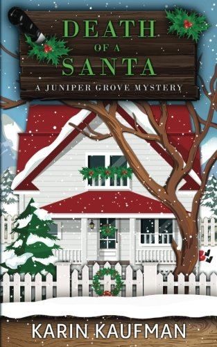 Download Death of a Santa (Juniper Grove Cozy Mystery) (Volume 4) pdf