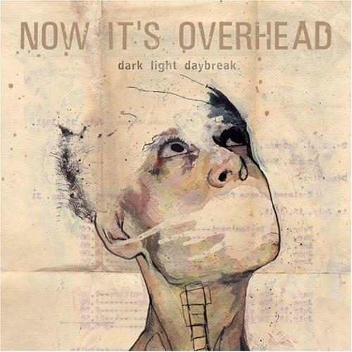 Dark Light Daybreak by Now It's Overhead [Music CD]