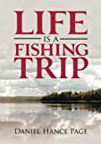 Life Is a Fishing Trip