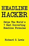 HEADLINE HACKER: Swipe The World's Seven Best Ever Converting Headline Formulas