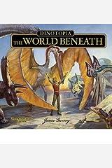 [(Dinotopia The World Beneath )] [Author: James Gurney] [Nov-2012] Hardcover