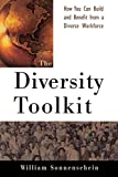 The Diversity Toolkit: How You Can Build and Benefit from a Diverse Workforce