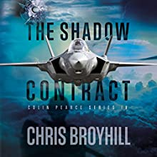 The Shadow Contract: Colin Pearce Series, Book 4 Audiobook by Chris Broyhill Narrated by Randall R. Rocke