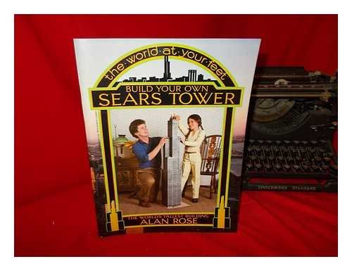Build Your Own Sears Tower: The World's Tallest Building (The World At Your - Building Tallest