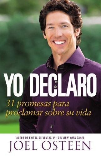 Yo Declaro: 31 Promesas Para Proclamar Sobre Su Vida (Spanish Edition) by FaithWords/Hachette Book Group