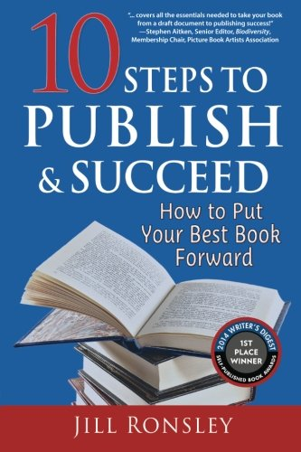 10 Steps to Publish and Succeed: How to Put Your Best Book Forward by Blue Star Press Inc