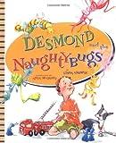Desmond and the Naughtybugs, Linda Ashman, 0525472037