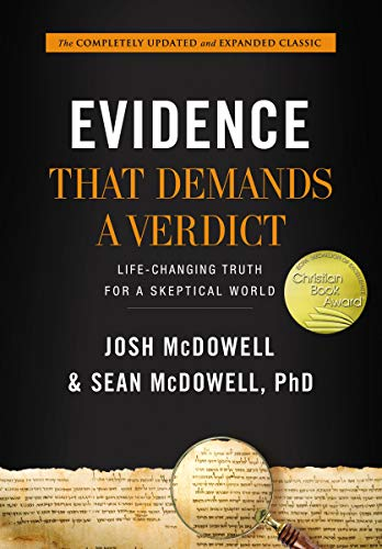 (Evidence That Demands a Verdict: Life-Changing Truth for a Skeptical World)