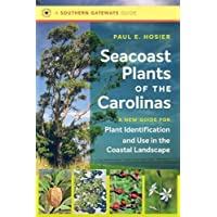 Seacoast Plants of the Carolinas: A New Guide for Plant Identification and Use in the Coastal Landscape