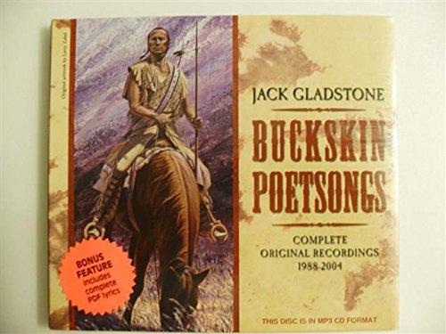 Jack Gladstone Buckskin Poetsongs Complete Original Recordings 1988-2004 ()