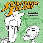 Solomon's Island | Matthew Fishbane