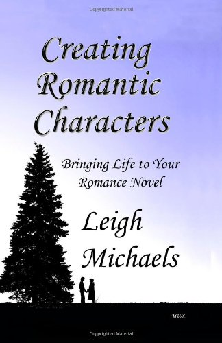 Creating Romantic Characters: Bringing Life To Your Romance Novel by PBL Limited