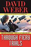 Through Fiery Trials (Safehold) Hardcover – January 8, 2019 by David Weber  (Author) Book 10 of 10 in the Safehold Series