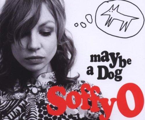 Maybe a Dog by Soffy O -