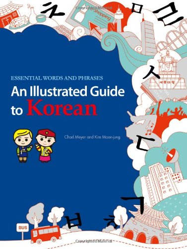 An Illustrated Guide to Korean: Essential Words and Phrases