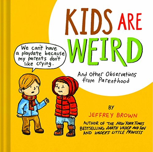 Kids Are Weird: And Other Observations from - Lost Outfitters Coast