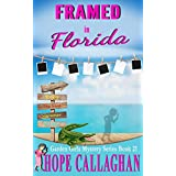 Framed in Florida: A Garden Girls Cozy Mystery (Garden Girls Christian Cozy Mystery Series Book 21)