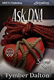 Ask DNA [Suncoast Society] (Siren Publishing Sensations)