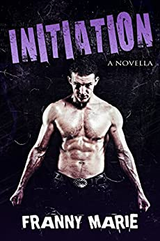 Initiation: A Novella (Initiation Trilogy Book 1) by [Marie, Franny]