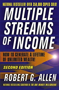 Multiple Streams of Income: How to Generate a Lifetime of Unlimited Wealth by [Allen, Robert G.]