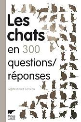 Les chats en 300 questions / réponses