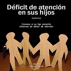 Deficit de atencion [Attention Deficit]