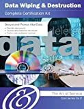 Data Wiping and Destruction Complete Certification Kit - Core Series for It, Ivanka Menken, 1488501556