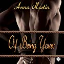 Of Being Yours Audiobook by Anna Martin Narrated by Brad Langer