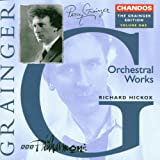 Grainger Edition, Vol. 1: Orchestral Works