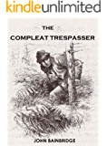 The Compleat Trespasser: Journeys Into Forbidden Britain
