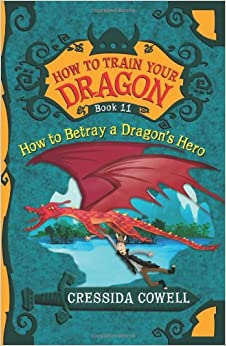 How To Train Your Dragon How to Betray a Dragons Hero Cressida