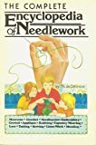 The Complete Encyclopedia of Needlework, Therese De Dillmont, 0914294008