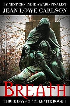Breath (Three Days of Oblenite #1): A Gothic Fantasy Romance by [Carlson, Jean Lowe]