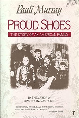 Proud Shoes: The Story of an American Family, Murray, Pauli