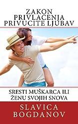 Zakon Privlacenja PRIVUCITE LJUBAV (Serbian Edition)