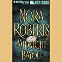 Midnight Bayou Audiobook by Nora Roberts Narrated by James Daniels, Sandra Burr