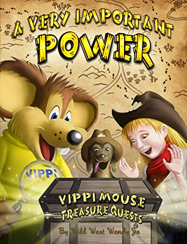 A VERY IMPORTANT POWER: A Time Travel Mouse, Kindness at School, Anti-Bullying Book (VIPPI MOUSE TREASURE QUESTS 1)