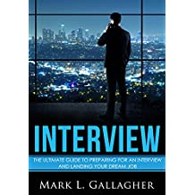 Interview: The ultimate guide to preparing for an interview and landing your dream job (How to best answer interview questions, interview tips)