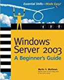 Windows Server 2003: A Beginner's Guide (Beginner's Guide), Martin Matthews, 0072193093