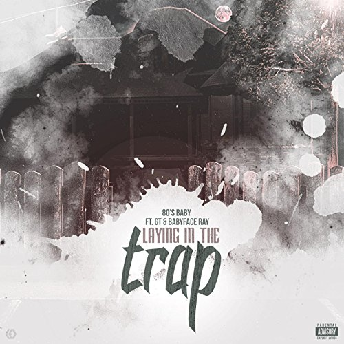 Laying in theTrap (feat. Gt & Babyface Ray) - Baby Face Ray