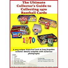 The Ultimate Guide to Collecting 1970 Baseball Cards