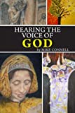 Hearing the Voice of God (11 Sermons), Mike Connell, 1482602881