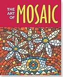 The Art of Mosaic, Elaine Andersen, 0880885882
