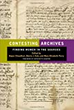 img - for Contesting Archives: Finding Women in the Sources book / textbook / text book