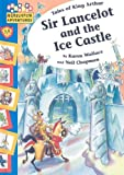 Sir Lancelot and the Ice Castle, Karen Wallace and Neil Chapman, 1597711748